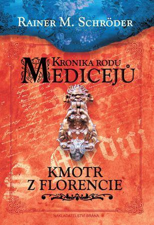 Schröder Rainer M.: Kronika rodu Medicejů 2 – Kmotr z Florencie
