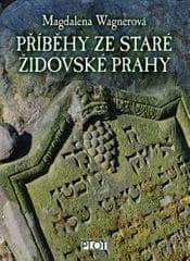 Wagnerová Magdalena  Příběhy ze staré židovské Prahy 2d2ba086ac