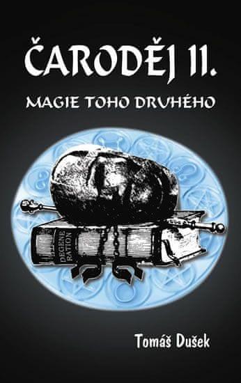 Dušek Tomáš: Čaroděj II. - Magie toho druhého