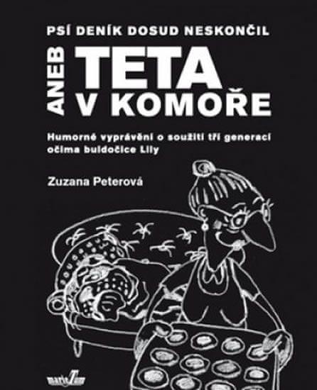 Peterová Zuzana: Psí deník dosud neskončil aneb Teta v komoře