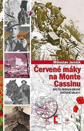 Jenšík Miloslav: Červené máky na Monte Cassinu - Byl to Verdun druhé světové války?)