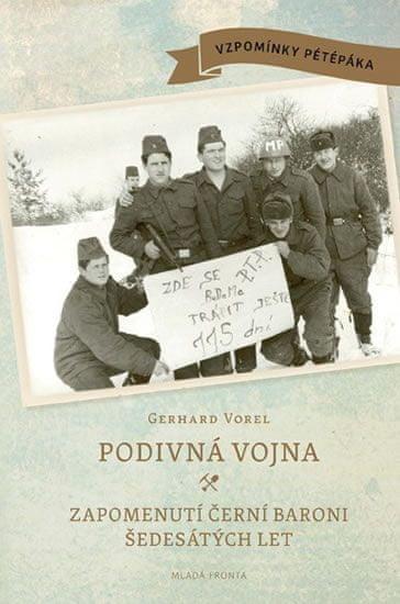 Vorel Gerhard: Podivná vojna - Zapomenutí černí baroni šedesátých let