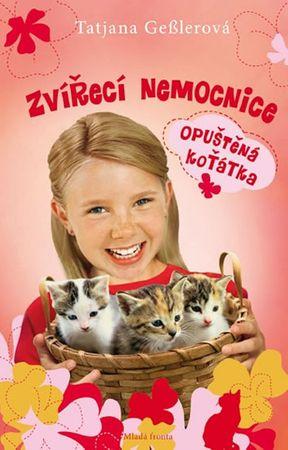 Gesslerová Tatjana: Zvířecí nemocnice - Opuštěná koťátka