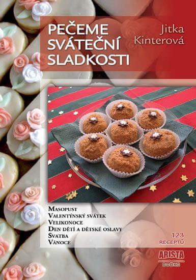 Kinterová Jitka: Pečeme sváteční sladkosti