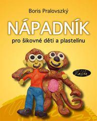 Pralovszký Boris: Nápadník pro šikovné děti a plastelínu