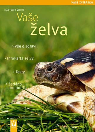 Wilke Hartmut: Vaše želva - Vaše zvířátko