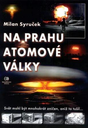 Syruček Milan: Na prahu atomové války