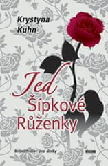 Kuhn Krystyna: Jed Šípkové Růženky
