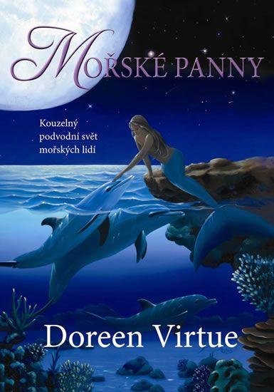 Virtue Doreen: Mořské panny - Kouzelný podvodní svět mořských lidí