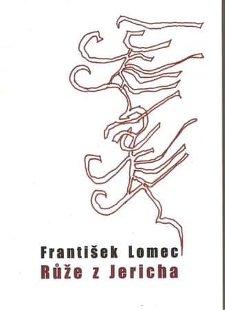 Lomec František: Růže z Jericha
