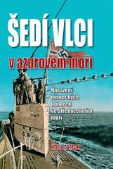 Alman Karl: Šedí vlci v Azurovém moři – Nasazení německých ponorek ve Středozemním moři