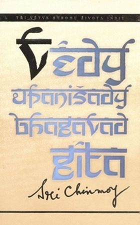 Chinmoy Sri: Védy, Upanišady a Bhagavadgíta