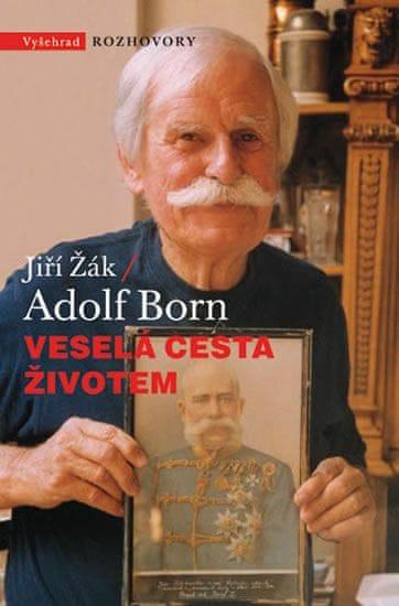 Žák Jiří, Born Adolf,: Veselá cesta životem