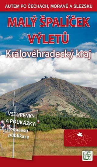 Soukup Vladimír, David Petr: Malý špalíček výletů - Královéhradecký kraj - Autem po Čechách, Moravě