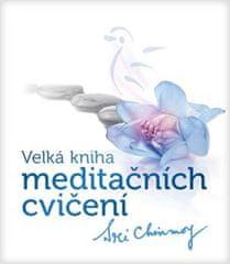 Chinmoy Sri: Velká kniha meditačních cvičení