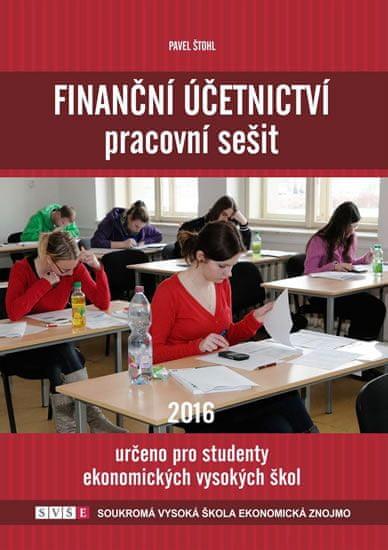 Štohl Pavel: Finanční účetnictví - pracovní sešit 2016