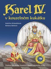 Schwabiková Kateřina: Karel IV. v kouzelném kukátku Pohledy do života římského císaře a českého král