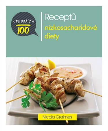 Graimes Nicola: 100 nejlepších receptů nízkosacharidové diety
