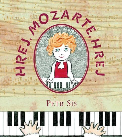 Sís Petr: Hrej, Mozarte, hrej