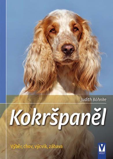Böhnke Judith: Kokršpaněl - Výběr, chov, výcvik, zábava