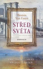 Van Essen Thomas: Střed světa. Fascinující obraz probouzí vášeň