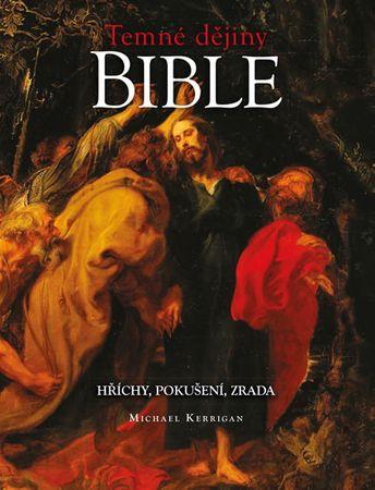 Kerrigan Michael: Temné dějiny Bible