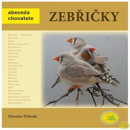 Příhoda Miroslav: Zebřičky - Abeceda chovatele