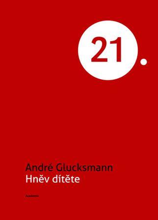 Glucksmann André: Hněv dítěte
