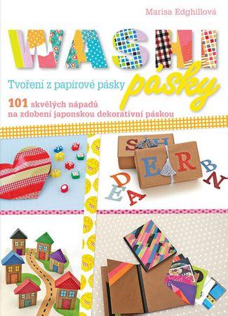 Edghillová Marisa: Washi pásky - 101 skvělých nápadů na zdobení japonskou dekorativní páskou