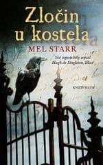 Starr Mel: Zločin u kostela - Své vzpomínky sepsal Hugh de Singleton, lékař