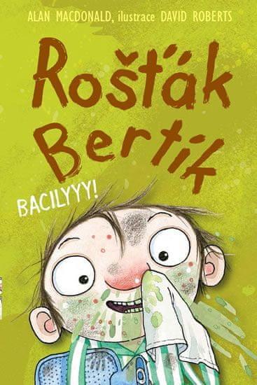 MacDonald Alan: Rošťák Bertík – Bacilyyy!