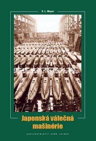 Mayer S. L.: Japonská válečná mašinérie