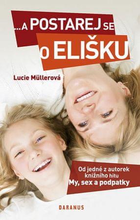 Müllerová Lucie: ...a postarej se o Elišku
