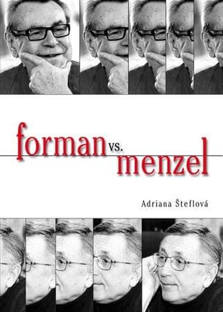 Šteflová Adriana: Forman vs. Menzel