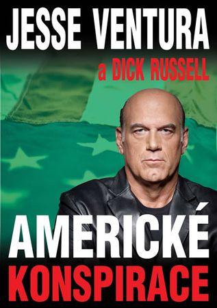 Ventura Jesse, Russell Dick,: Americké konspirace