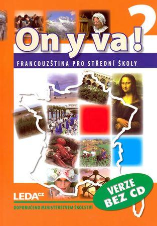 Taišlová Jitka: ON Y VA! 2 - Francouzština pro střední školy - učebnice