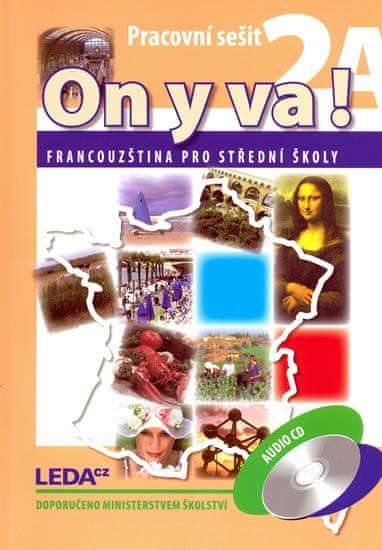 Taišlová Jitka: ON Y VA! 2A+2B - Francouzština pro střední školy - pracovní sešity + 1CD