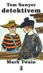 Twain Mark: Tom Sawyer detektivem