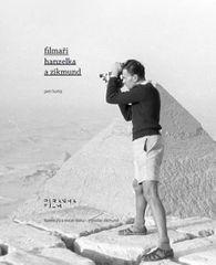 Horký Petr: Filmaři Hanzelka a Zikmund