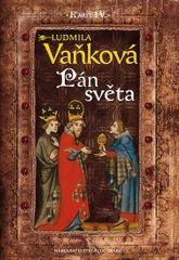 Vaňková Ludmila: Kronika Karla IV. - Pán Světa