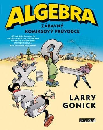 Gonick Larry: Algebra - Zábavný komiksový průvodce