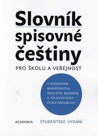 kolektiv: Slovník spisovné češtiny pro školu a veřejnost