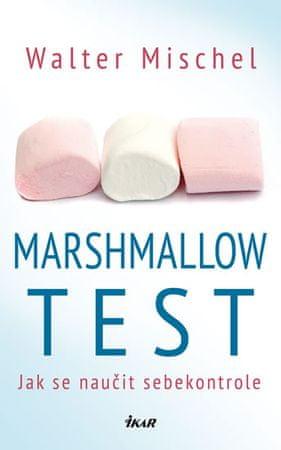 Mischel Walter: Marshmallow test - Jak se naučit sebekontrole