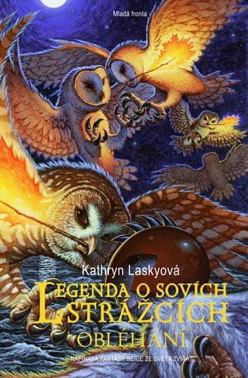 Laskyová Kathryn: Legenda o sovích strážcích