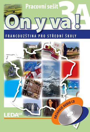 Taišlová Jitka: ON Y VA! 3A+3B - Francouzština pro střední školy - pracovní sešity + CD - 2. vydání
