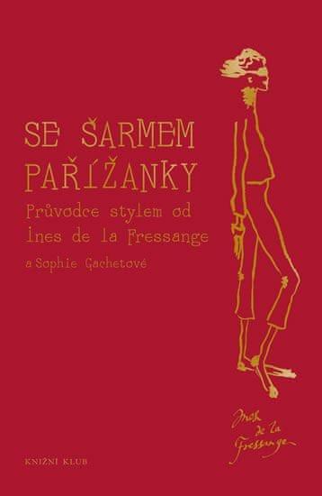 de la Fressange Ines, Gachetová Sophie: Se šarmem Pařížanky
