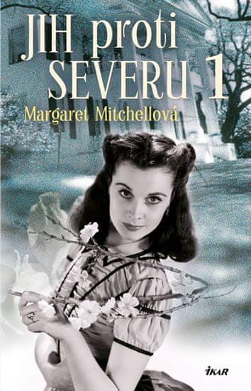 Mitchellová Margaret: Jih proti Severu 1 - 3. vydání