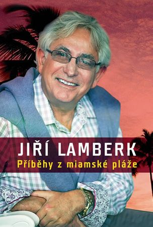 Lamberk Jiří: Příběhy z miamské pláže