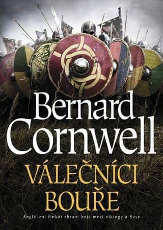 Cornwell Bernard: Válečníci bouře