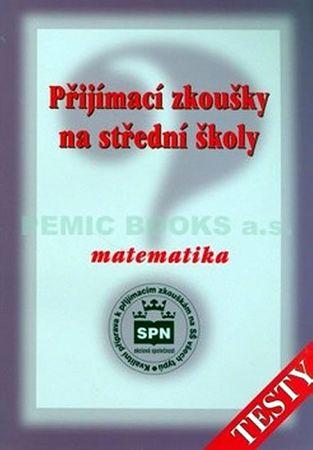 Půlpán Zdeněk: Přijímací zkoušky na střední školy Matematika - Testy